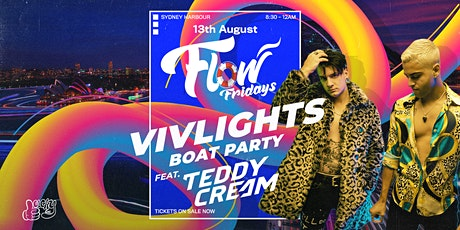 Flow Fridays - VivLights Festival - Boat Party Ft. Teddy Cream tickets