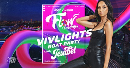 Flow Fridays - VivLights Festival - Boat Party feat. Jesabel tickets