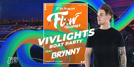Flow Fridays - VivLights Festival Closing Weekend- Boat Party Ft. Brynny tickets