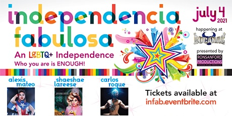 Independencia fabulosa   An LGBTQ+ Independence  Who you are is ENOUGH! tickets