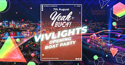 Yeah Buoy - VivLights Festival Opening Weekend- Boat Party tickets