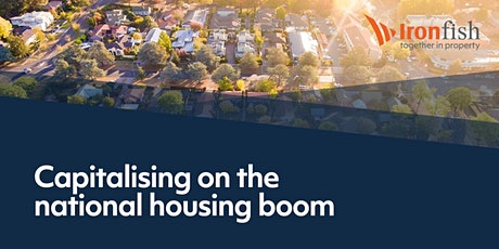 Capitalising On The National Housing Boom - Ironfish South Yarra tickets