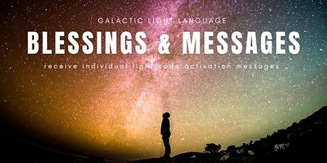 Galactic Light Language Blessings & Messages tickets