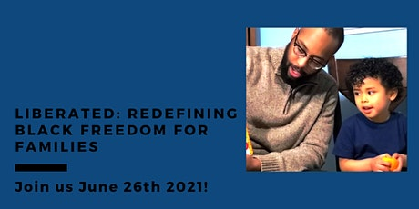 Liberated: Redefining Black Freedom for Families tickets