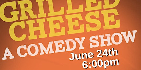 Grilled Cheese: A Comedy Show 06/24/21 (Free Show) tickets