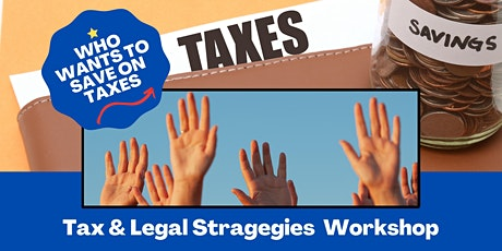 Maximize CashFlow by Minimizing What You  Pay in Taxes:Tax&Legal WorkshopDV tickets