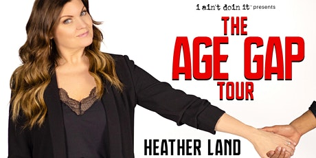 Heather Land: The Age Gap Tour tickets