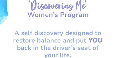 Discovering Me Women's Program 20 July - 10 August tickets