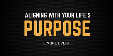 Aligning With Your Life's Purpose tickets