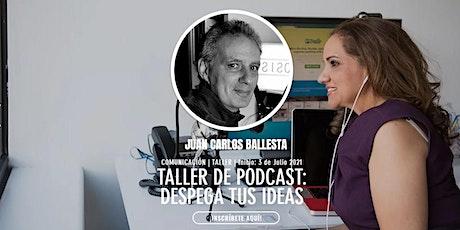 [Taller] Taller de Podcast: Despega tus Ideas boletos