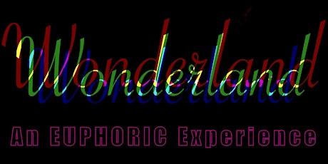 Wonderland an EUPHORIA experience tickets
