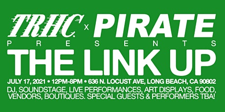 TRHC X PIRATE WORLDWIDE PRESENTS: THE LINK UP tickets