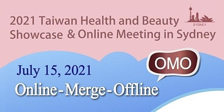 2021 Taiwan Health and Beauty Showcase & Online Meeting in Sydney tickets