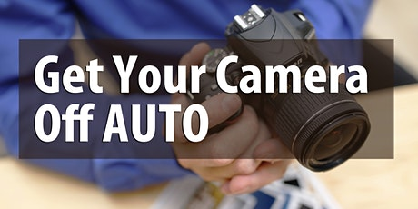 Photography 101: Getting off the AUTO setting! tickets