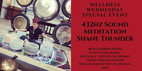 Wellness Wednesday: 432hz  Sound Meditation w/ Shane Thunder tickets