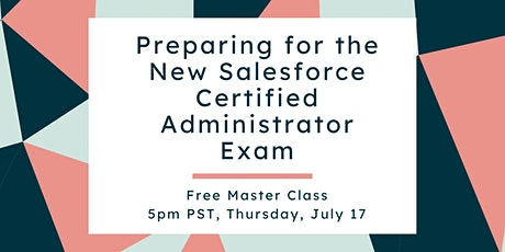 Preparing for the New Salesforce Certified Administrator Exam tickets