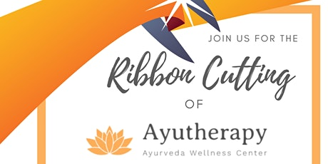 Ribbon Cutting for Ayutherapy Ayurveda Wellness Center tickets