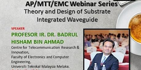 AP/MTT/EMC WEBINAR SERIES 8 BY PROFESOR IR. DR. BADRUL HISHAM BIN AHMAD tickets