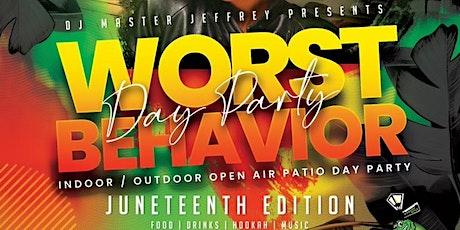 Worst Behavior Indoor / Outdoor Open Air Patio Day Party tickets