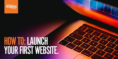 How to launch your first website - Business for Beginners Series tickets