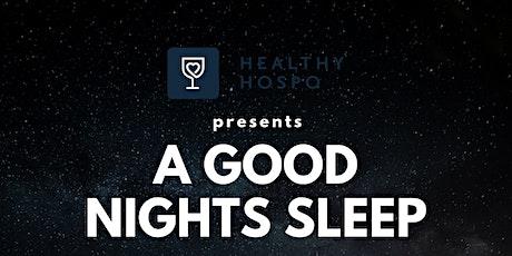 Healthy Hospo presents A GOOD NIGHTS SLEEP - Christchurch Edition tickets