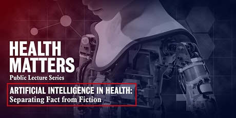 Health Matters: Artificial Intelligence in Health tickets