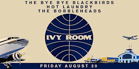 The Bye Bye Blackbirds + HOT Laundry + The Bobbleheads tickets