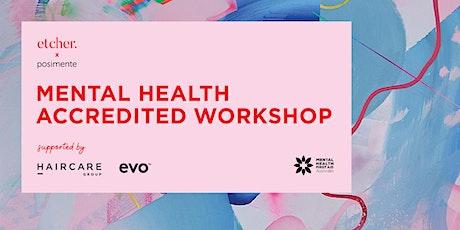 Etcher x Posimente Mental Health Accredited Workshop tickets