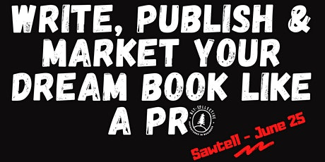 Write, Publish & Market Your Dream Book Like a Pro - Sawtell tickets