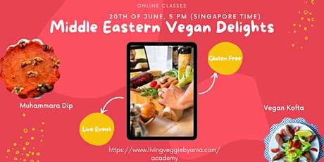Plant Based Middle Eastern Delights - Online Cooking Class tickets