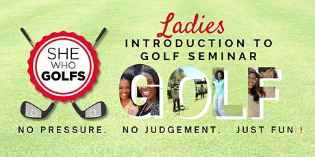 SheWhoGolfs  Introduction to Golf Seminar tickets