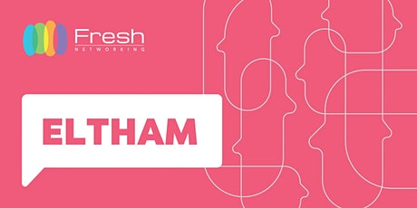 Fresh Networking - Eltham Expression of Interest - Guest Registration tickets