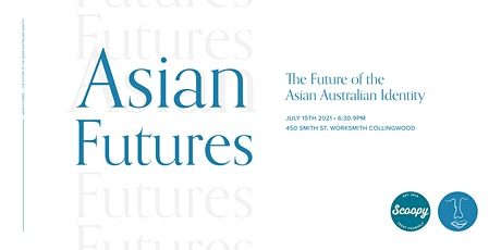 Asian Futures: The Future of the Asian Australian Identity tickets