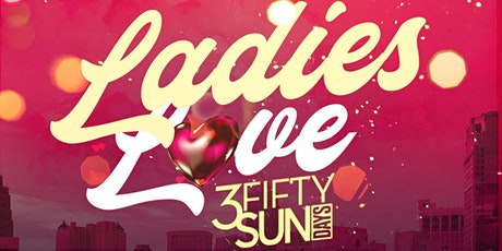 3Fifty Sundays presents Ladies Love 3Fifty Sundays on June 20th! tickets