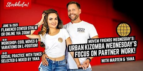Movem Friends Urban Kizomba Wednesday´s - Flamenco Center Sthlm or via Zoom biljetter
