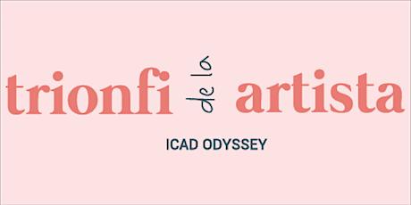 ICAD ODYSSEY 2021 : TRONFI DE LA ARTISTA entradas