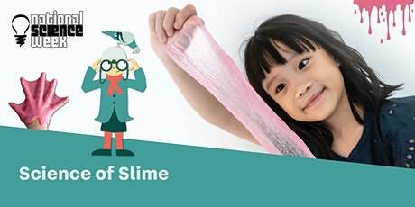 POSTPONED: Science Of Slime - Whitlam Library tickets