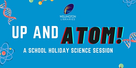 Up and Atom - A School Holiday Science Session - Sale Library tickets