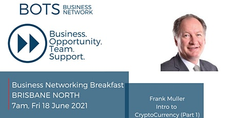 Business Networking Breakfast; Intro to CryptoCurrency (Part 1) tickets