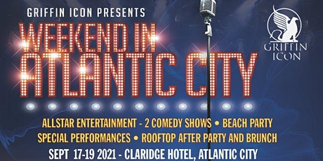 GRIFFIN ICON PRESENTS  A WEEKEND IN Atlantic City tickets