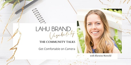 THE COMMUNITY TALKS: Get Comfortable on Camera with Elsewine Rietveld tickets