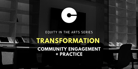 Transformation: Community Engagement & Practice tickets