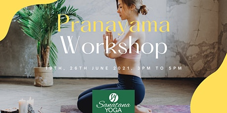 PRANA YAAMA WORKSHOP, BREATHE YOUR WAY TO PHYSICAL & MENTAL HEALTH tickets