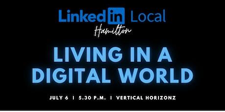 LinkedIn Local Hamilton - Living in a Digital World tickets