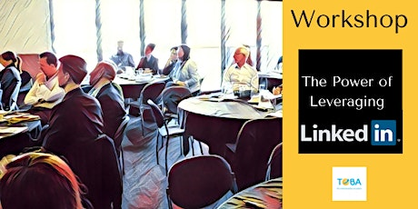 The Power of Leveraging LinkedIn - Workshop (Gold Coast) tickets
