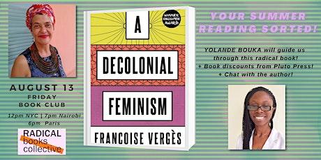 Book Club 5 -->  A Decolonial Feminism by Françoise Vergès tickets