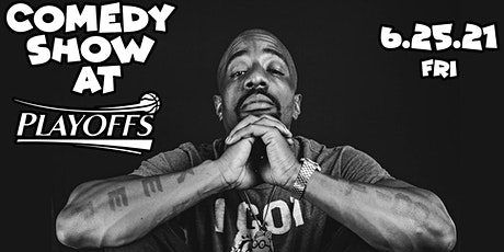 Comedy Show at Playoffs tickets