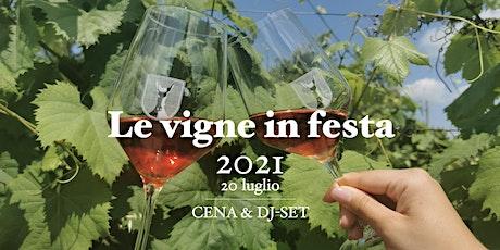 Le vigne in festa 2021: Cena & DJ-Set biglietti