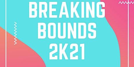 Breaking Bounds 2k21 tickets
