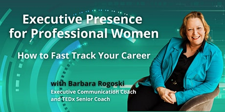 Executive Presence for Professional Women - How to Fast Track Your Career tickets